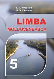 Limba moldovenească clasa a 5-a Fetescu