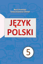 Podręcznik Język polski Klasa 5 Iwanowa. Польська мова 5 клас Іванова скачать
