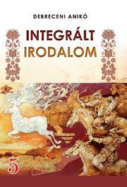 INTEGRÁLT IRODALOM 5 osztály Debreceni. Підручник угорською мовою скачать