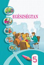 EGÉSZSÉGTAN 5 osztály Bech. Підручник Основи здоров'я 5 клас Бех угорською мовою